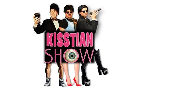 Kisstian Show