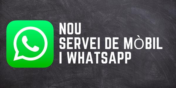 Nou servei de mòbil i whatsapp